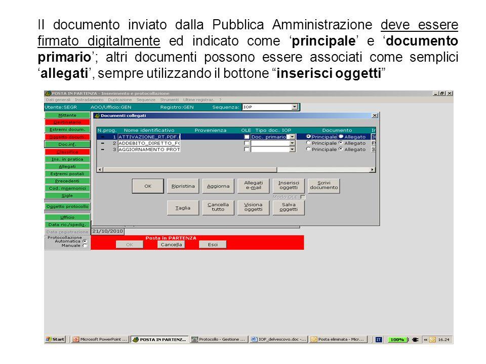 Il documento inviato dalla Pubblica Amministrazione deve essere firmato digitalmente ed indicato come principale e documento primario; altri documenti
