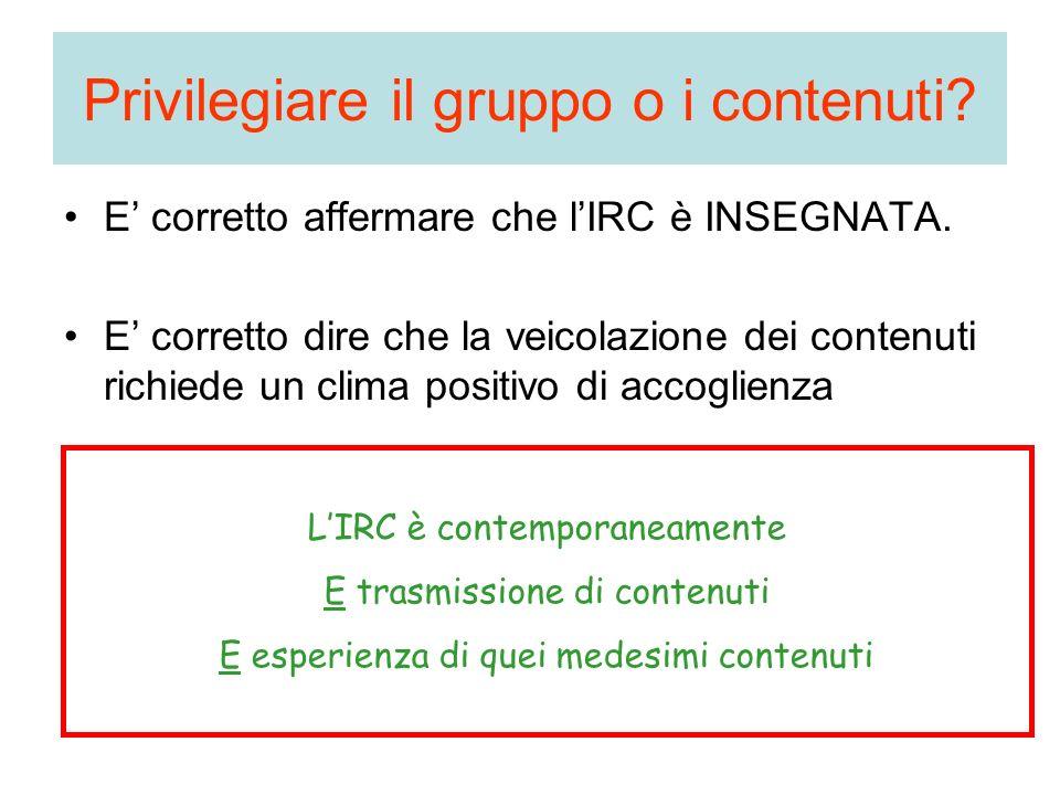 Privilegiare il gruppo o i contenuti.E corretto affermare che lIRC è INSEGNATA.