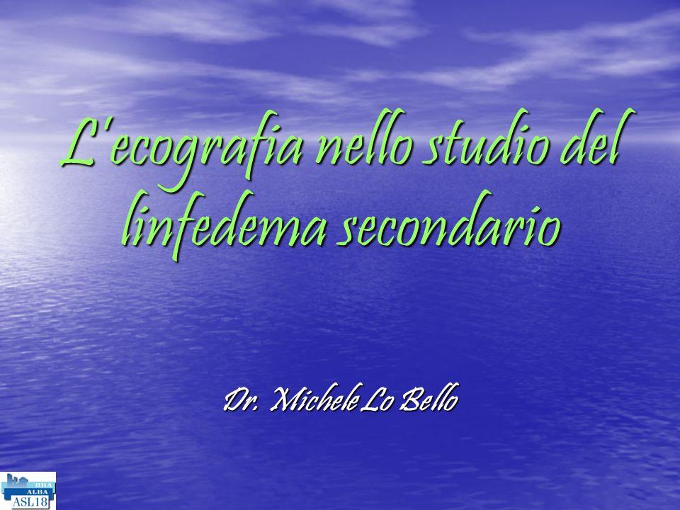Lecografia nello studio del linfedema secondario Dr. Michele Lo Bello