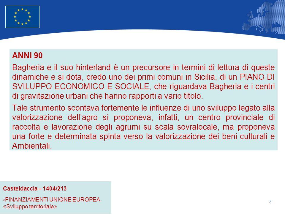 18 Unione Europea Politica regionale – Occupazione, affari sociali e inclusione ELEMENTI DI RIFLESSIONE NELLAMBITO DELLA PROGRAMMAZIONE 2007_ 2013 I piani, di questo periodo programmatorio, hanno una caratterizzazione territoriale più articolata e vengono sviluppati in chiave strategica di coesione.