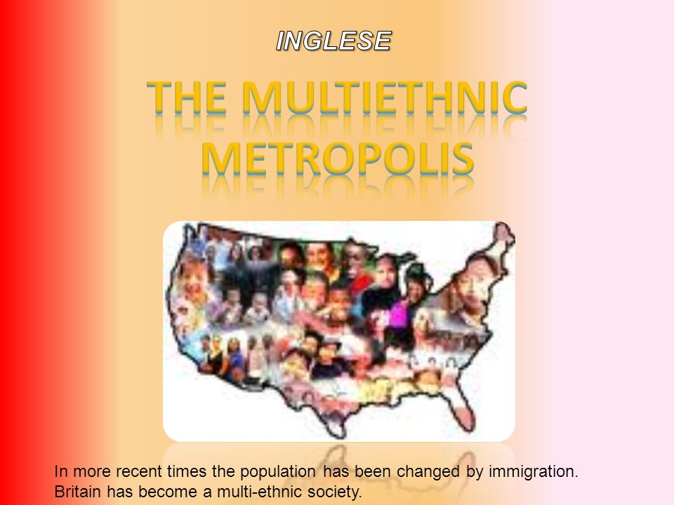 In more recent times the population has been changed by immigration.