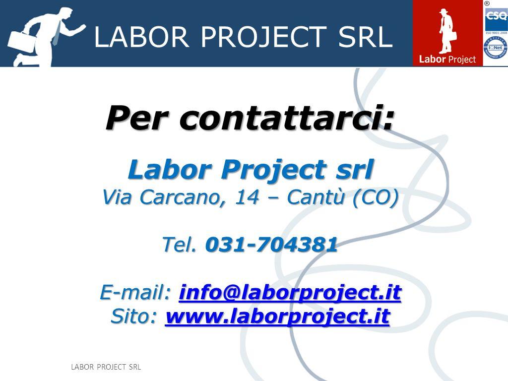 LABOR PROJECT SRL Per contattarci: Labor Project srl Via Carcano, 14 – Cantù (CO) Tel.