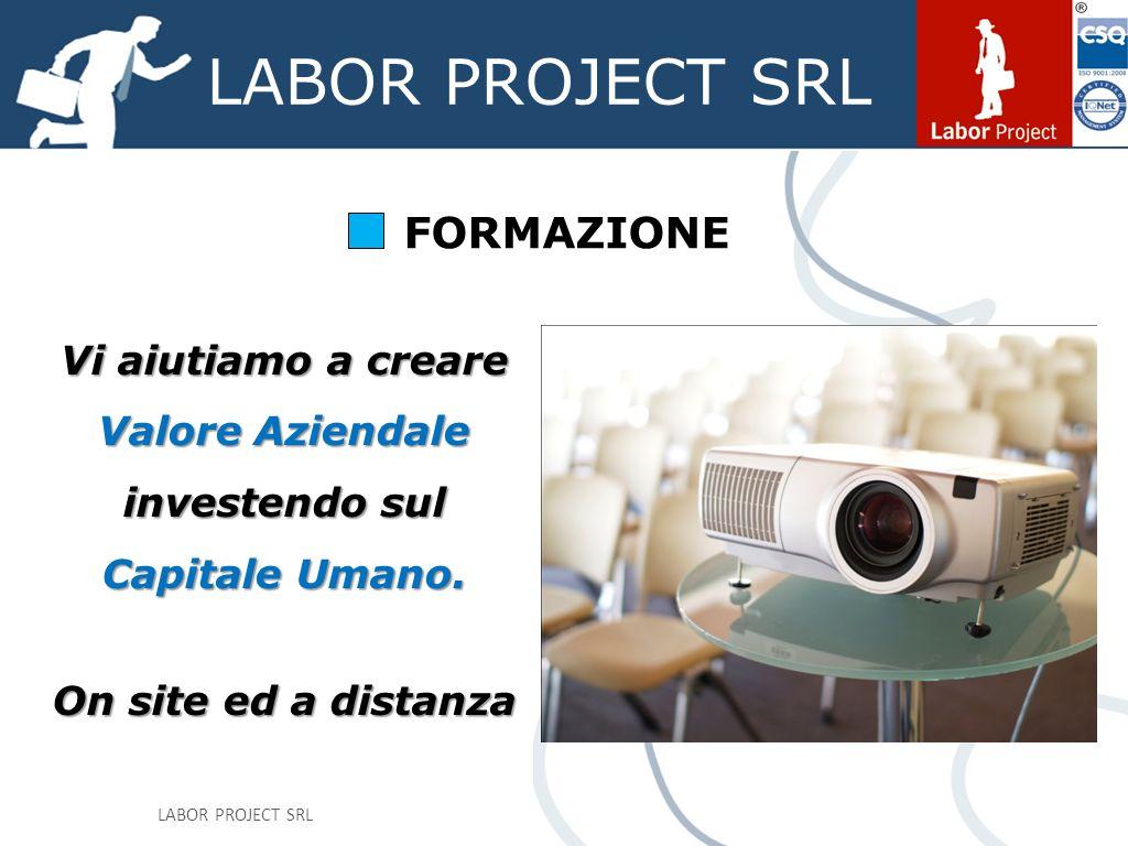 LABOR PROJECT SRL Realizzazione di Modelli Organizzativi e partecipazione a Organismi di Vigilanza (D.Lgs.