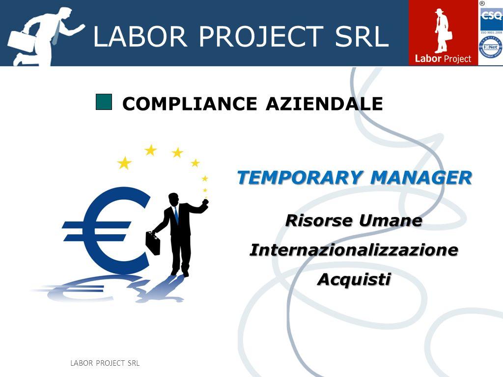 LABOR PROJECT SRL TEMPORARY MANAGER Risorse Umane InternazionalizzazioneAcquisti COMPLIANCE AZIENDALE