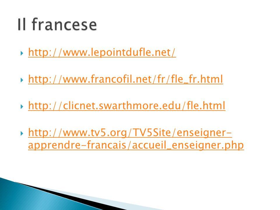 http://www.lepointdufle.net/ http://www.francofil.net/fr/fle_fr.html http://clicnet.swarthmore.edu/fle.html http://www.tv5.org/TV5Site/enseigner- appr