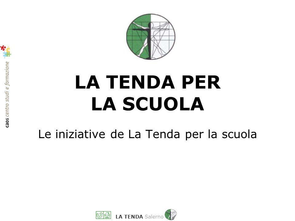 LA TENDA Salerno GLI INTERVENTI FORMATIVI REALIZZATI DAL CENTRO LA TENDA PER LA SCUOLA
