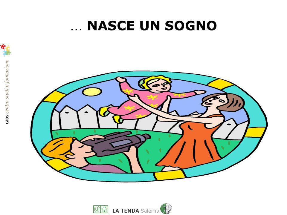 LA TENDA Salerno … NASCE UN SOGNO
