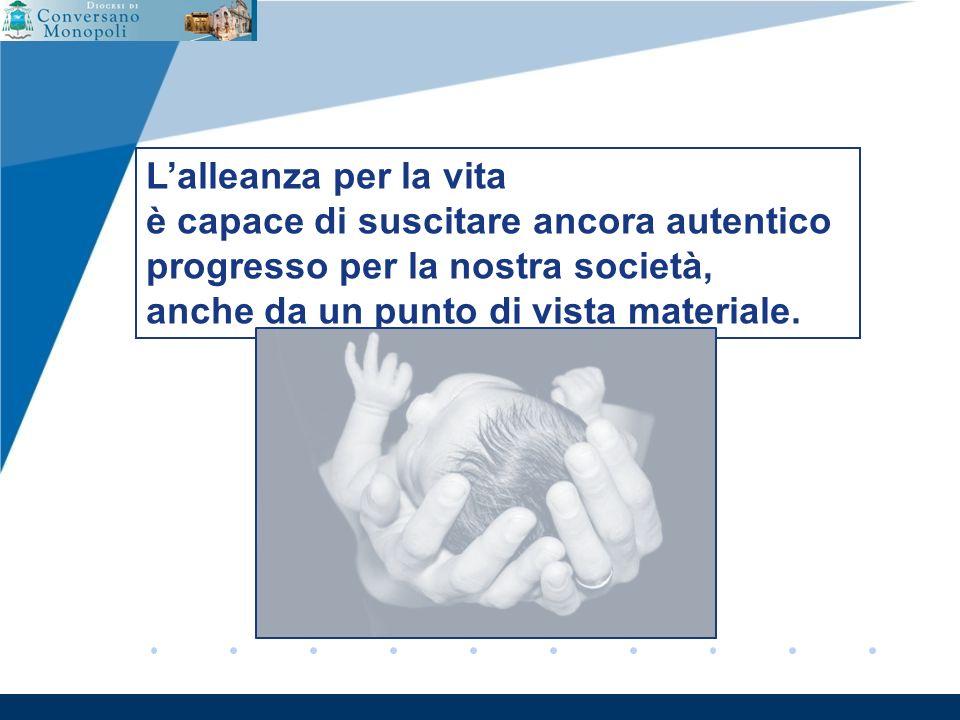 www.company.com Lalleanza per la vita è capace di suscitare ancora autentico progresso per la nostra società, anche da un punto di vista materiale.