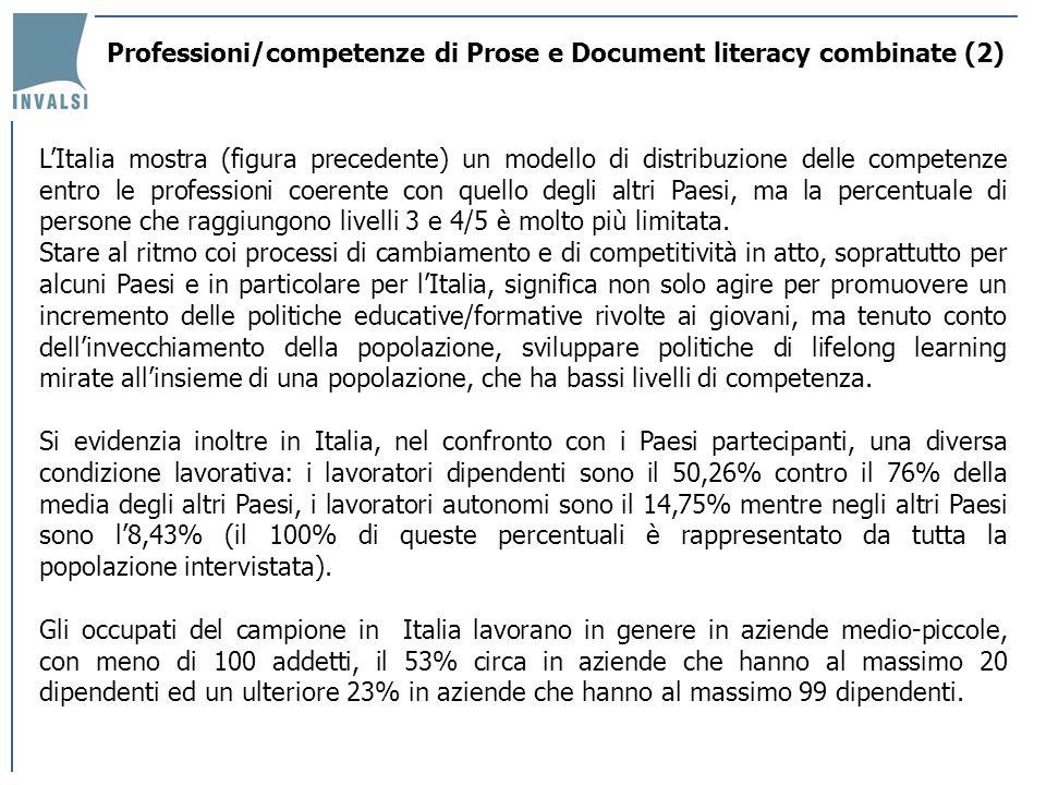 Professioni/competenze di Prose e Document literacy combinate (2) LItalia mostra (figura precedente) un modello di distribuzione delle competenze entr