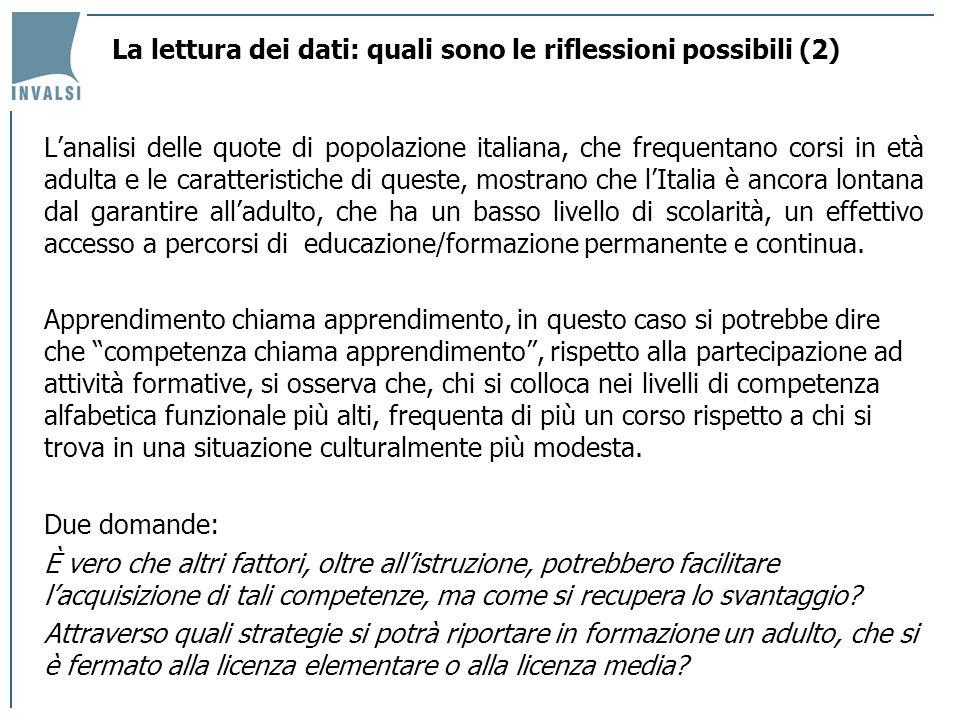 Lanalisi delle quote di popolazione italiana, che frequentano corsi in età adulta e le caratteristiche di queste, mostrano che lItalia è ancora lontan