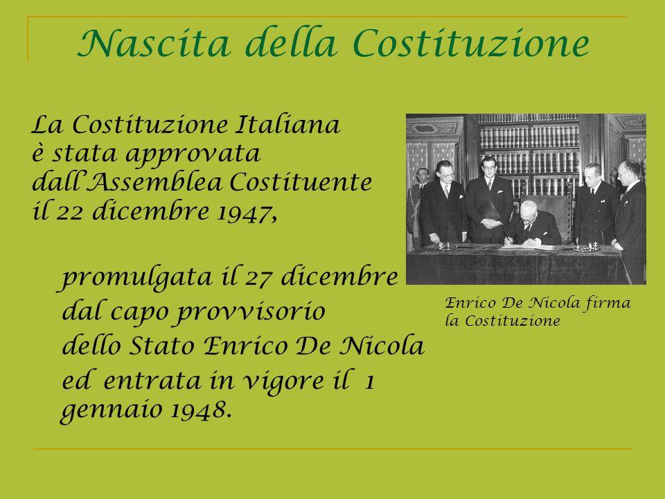 Nascita della Costituzione promulgata il 27 dicembre dal capo provvisorio dello Stato Enrico De Nicola ed entrata in vigore il 1 gennaio 1948. Enrico