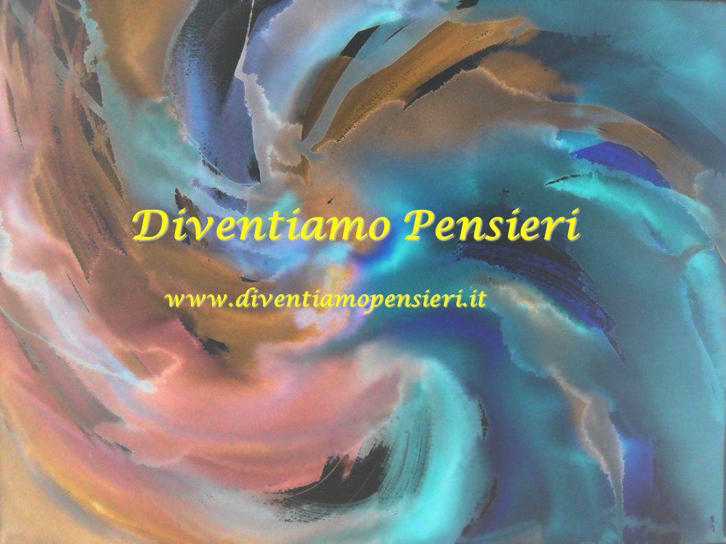 Diventiamo Pensieri www.diventiamopensieri.it
