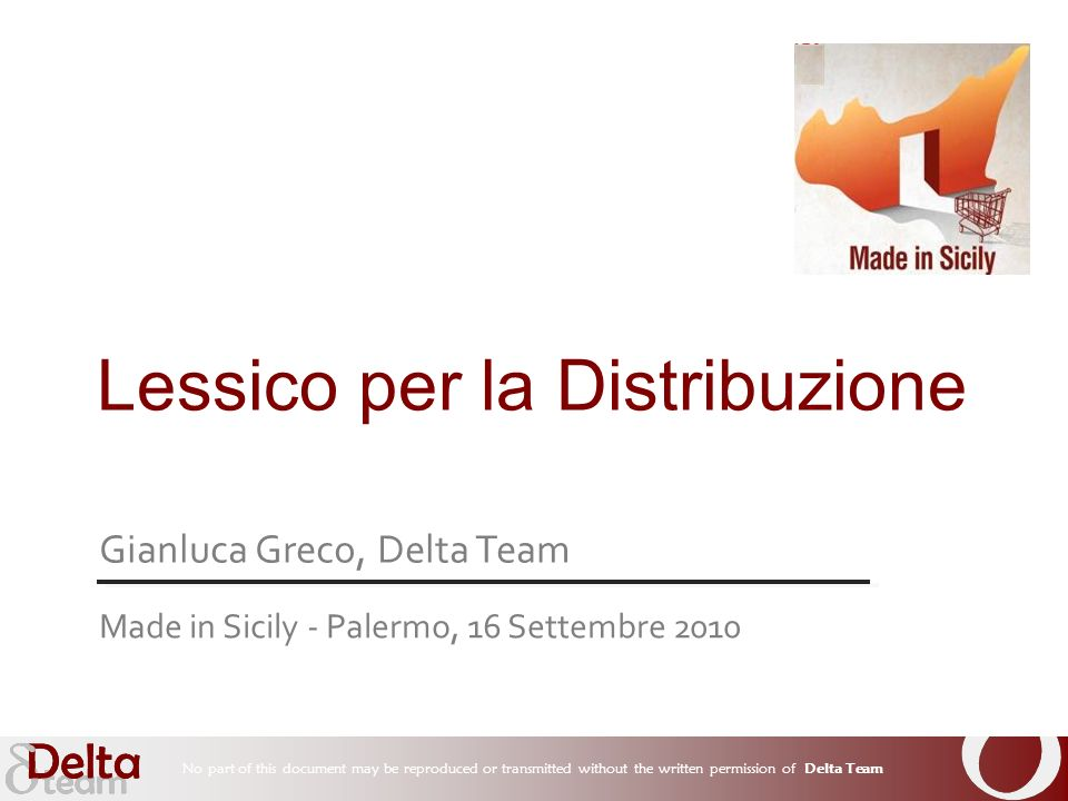 No part of this document may be reproduced or transmitted without the written permission of Delta Team Dal presidio a internet Il cliente NON è più solo.