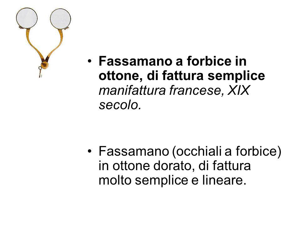 Fassamano a forbice in ottone, di fattura semplice manifattura francese, XIX secolo. Fassamano (occhiali a forbice) in ottone dorato, di fattura molto