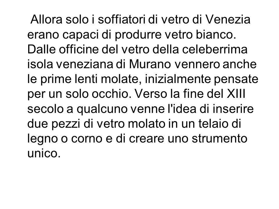 Allora solo i soffiatori di vetro di Venezia erano capaci di produrre vetro bianco. Dalle officine del vetro della celeberrima isola veneziana di Mura