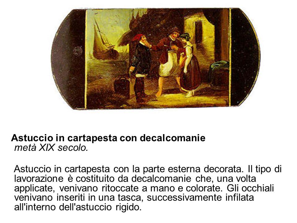 Astuccio in cartapesta con decalcomanie metà XIX secolo. Astuccio in cartapesta con la parte esterna decorata. Il tipo di lavorazione è costituito da
