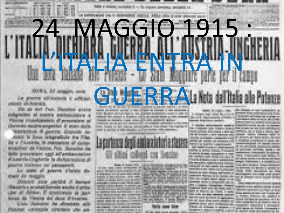 24 MAGGIO 1915 : LITALIA ENTRA IN GUERRA