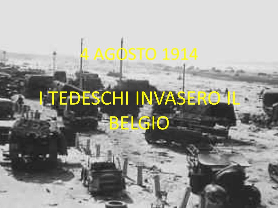 4 AGOSTO 1914 I TEDESCHI INVASERO IL BELGIO