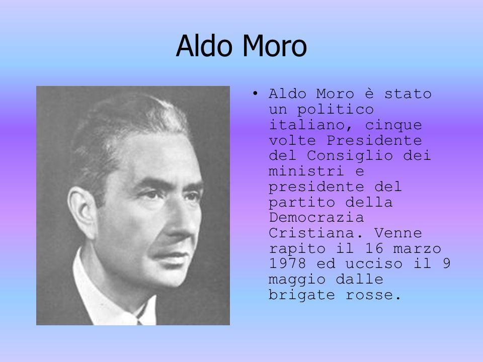 Aldo Moro Aldo Moro è stato un politico italiano, cinque volte Presidente del Consiglio dei ministri e presidente del partito della Democrazia Cristia