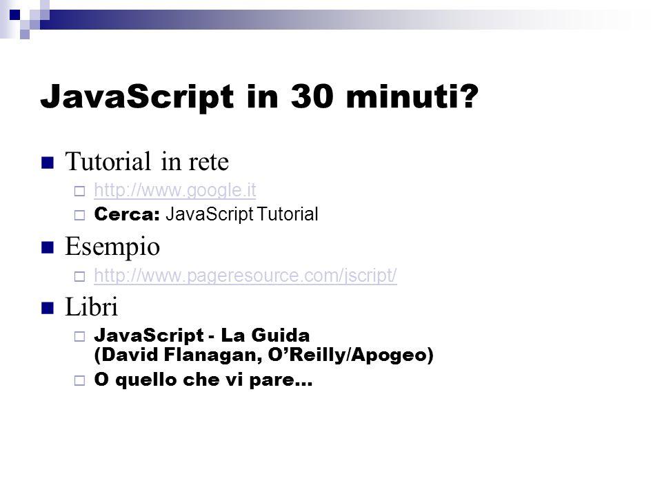 JavaScript in 30 minuti.
