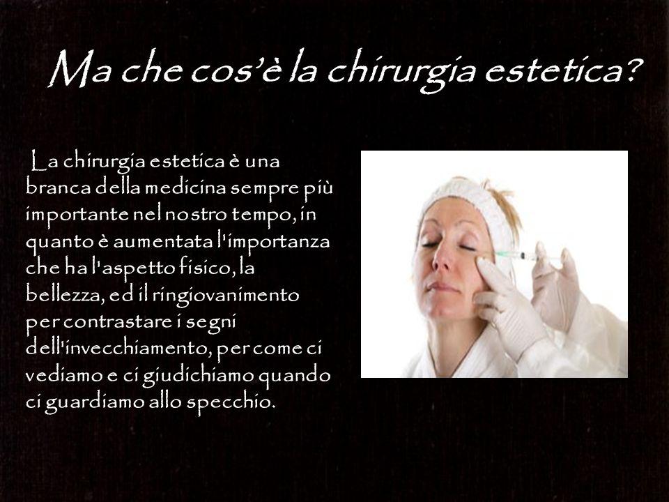 La chirurgia estetica è una branca della medicina sempre più importante nel nostro tempo, in quanto è aumentata l'importanza che ha l'aspetto fisico,