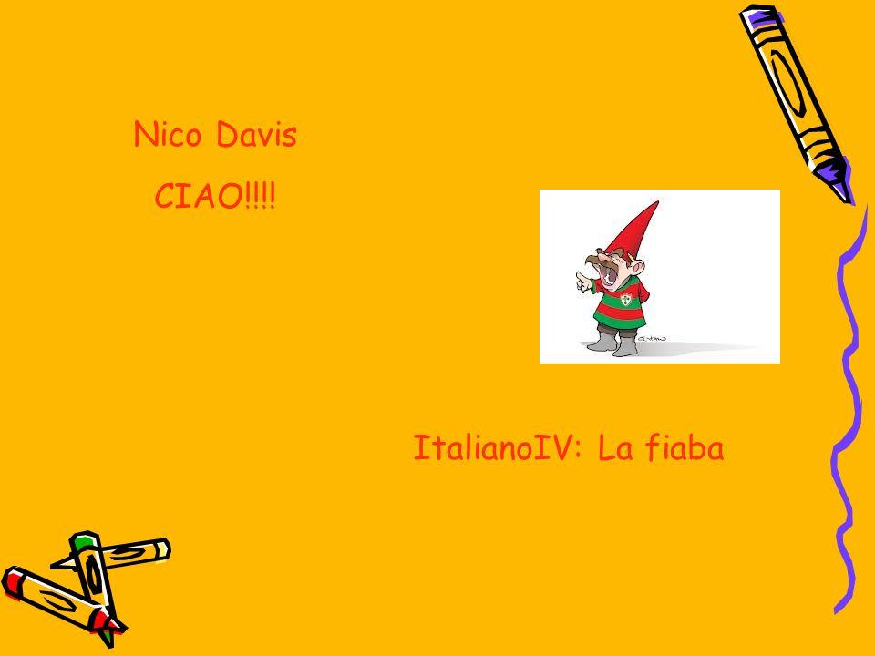 Nico Davis CIAO!!!! ItalianoIV: La fiaba