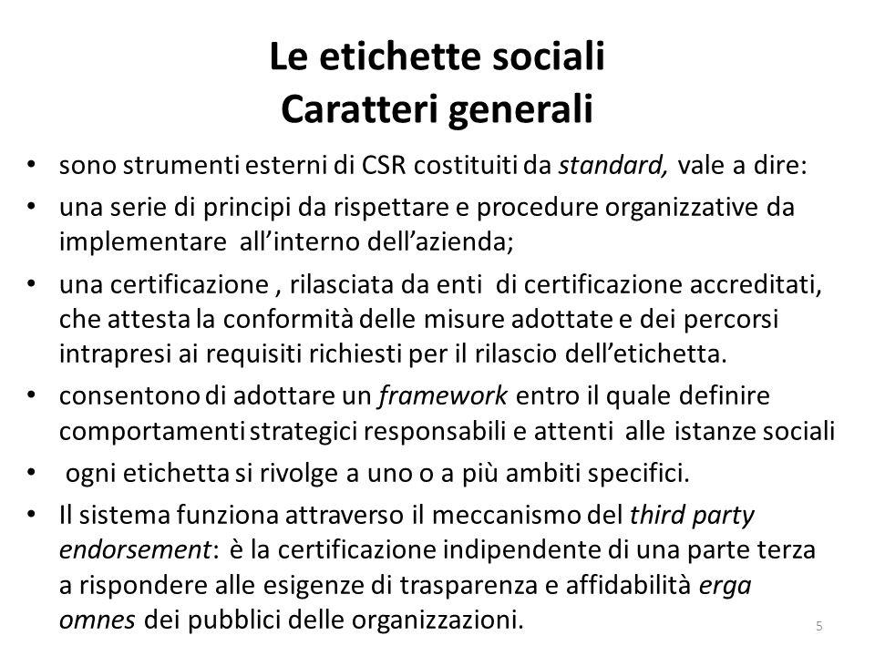 Le etichette sociali Caratteri generali Secondo ricerche (2004-5) di Hinna, una percentuale dell80 % dei consumatori intervistati riconosce ai prodotti di aziende certificate con una o più etichette sociali un valore maggiore.