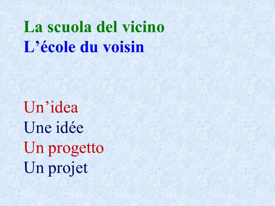 La scuola del vicino Lécole du voisin Unidea Une idée Un progetto Un projet