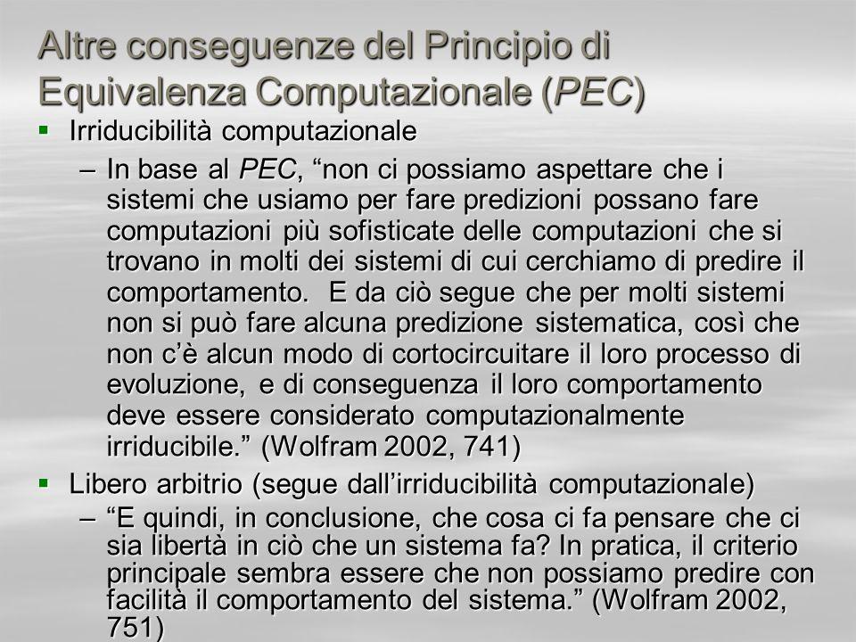 Altre conseguenze del Principio di Equivalenza Computazionale (PEC) Irriducibilità computazionale Irriducibilità computazionale –In base al PEC, non c