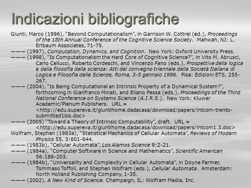 Indicazioni bibliografiche Giunti, Marco (1996), Beyond Computationalism, in Garrison W. Cottrel (ed.), Proceedings of the 18th Annual Conference of t