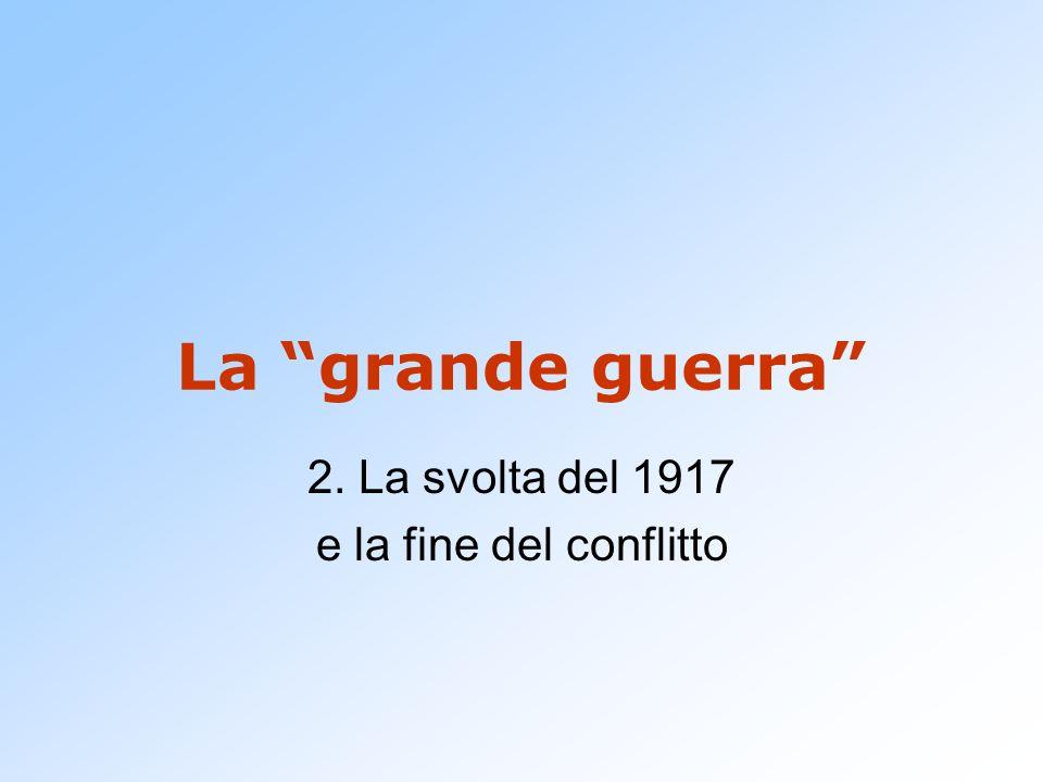 La grande guerra 2. La svolta del 1917 e la fine del conflitto