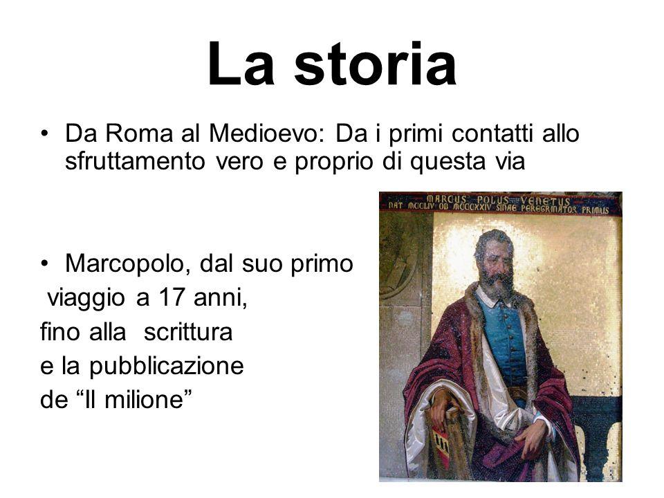 La storia Da Roma al Medioevo: Da i primi contatti allo sfruttamento vero e proprio di questa via Marcopolo, dal suo primo viaggio a 17 anni, fino all