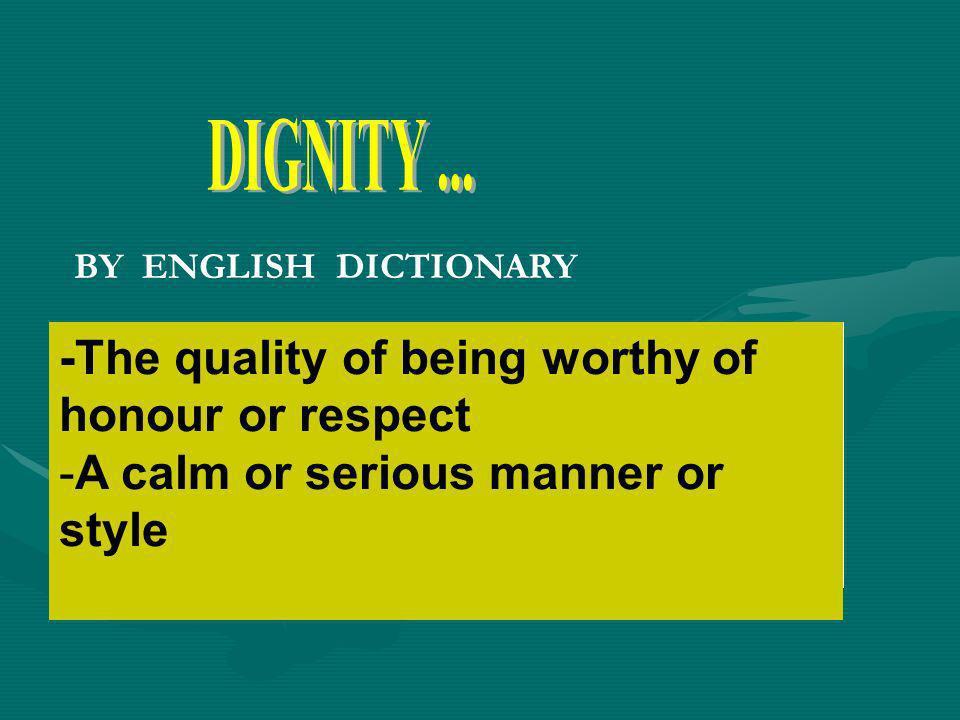 Cerchiamo il significato della parola sul dizionario della lingua italiana -Valore che ogni essere umano ha per sua natura e che è degno di rispetto.