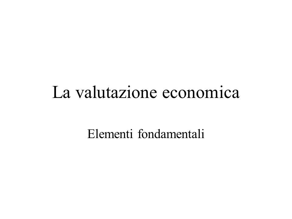 La valutazione economica Elementi fondamentali