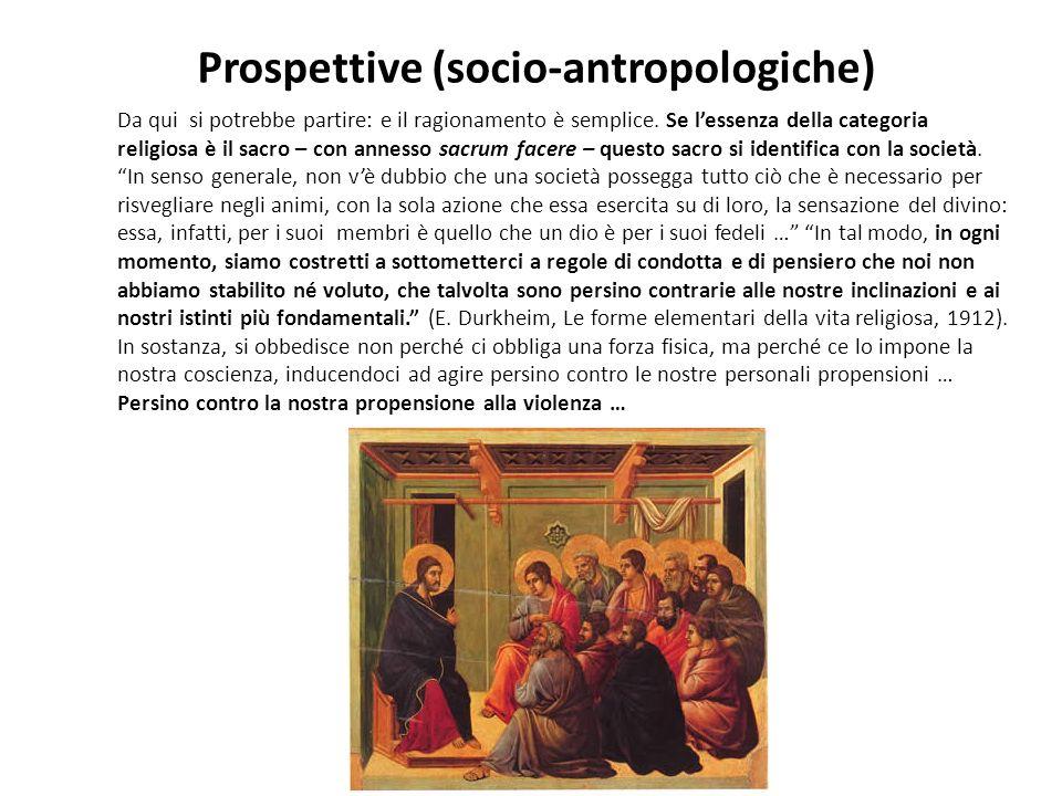 Prospettive (socio-antropologiche) Da qui si potrebbe partire: e il ragionamento è semplice.