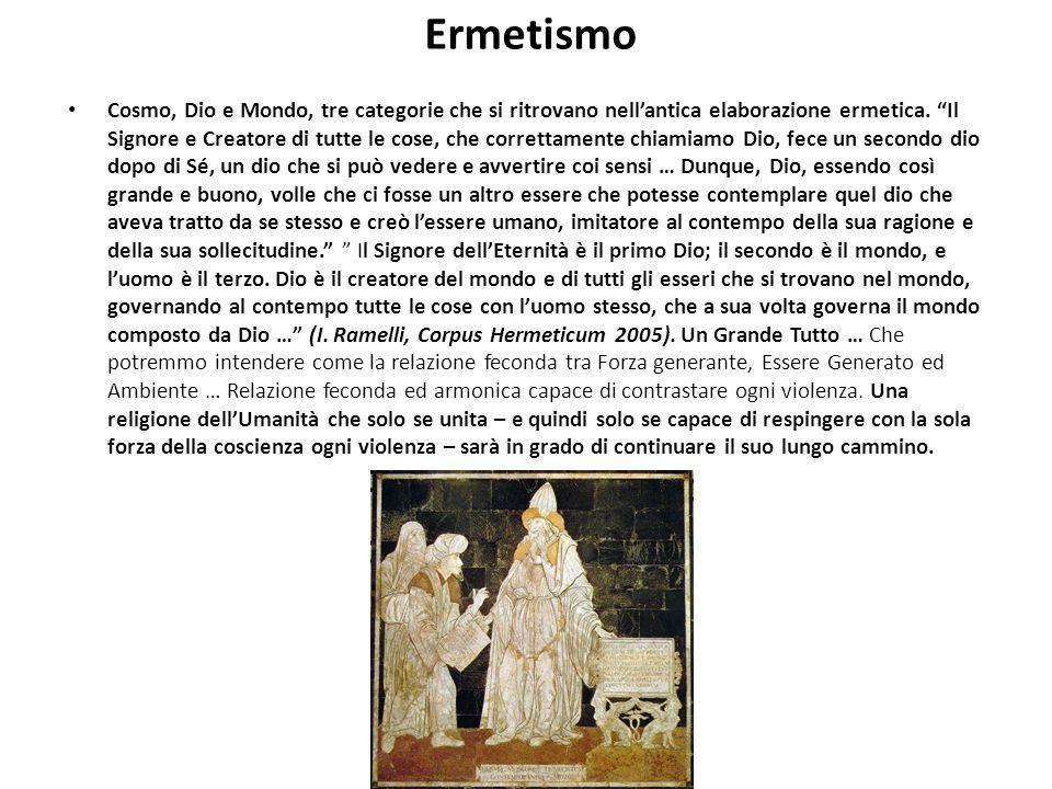 Ermetismo Cosmo, Dio e Mondo, tre categorie che si ritrovano nellantica elaborazione ermetica.
