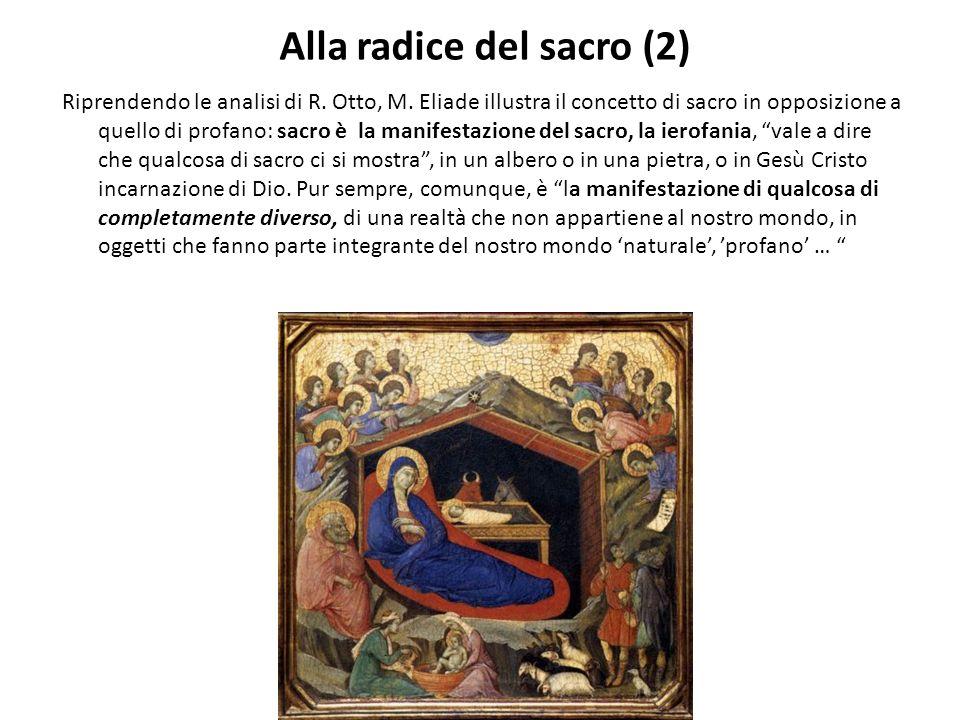 Alla radice del sacro (2) Riprendendo le analisi di R.