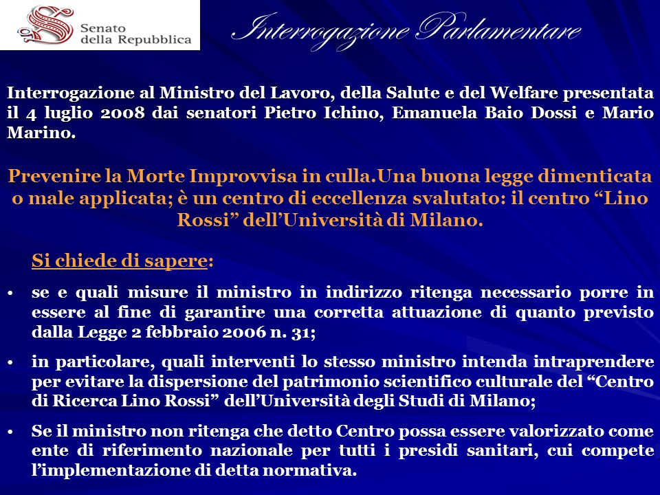 Interrogazione al Ministro del Lavoro, della Salute e del Welfare presentata il 4 luglio 2008 dai senatori Pietro Ichino, Emanuela Baio Dossi e Mario Marino.