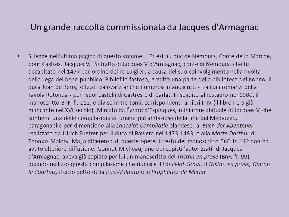 Un grande raccolta commissionata da Jacques d'Armagnac Si legge nell'ultima pagina di questo volume: