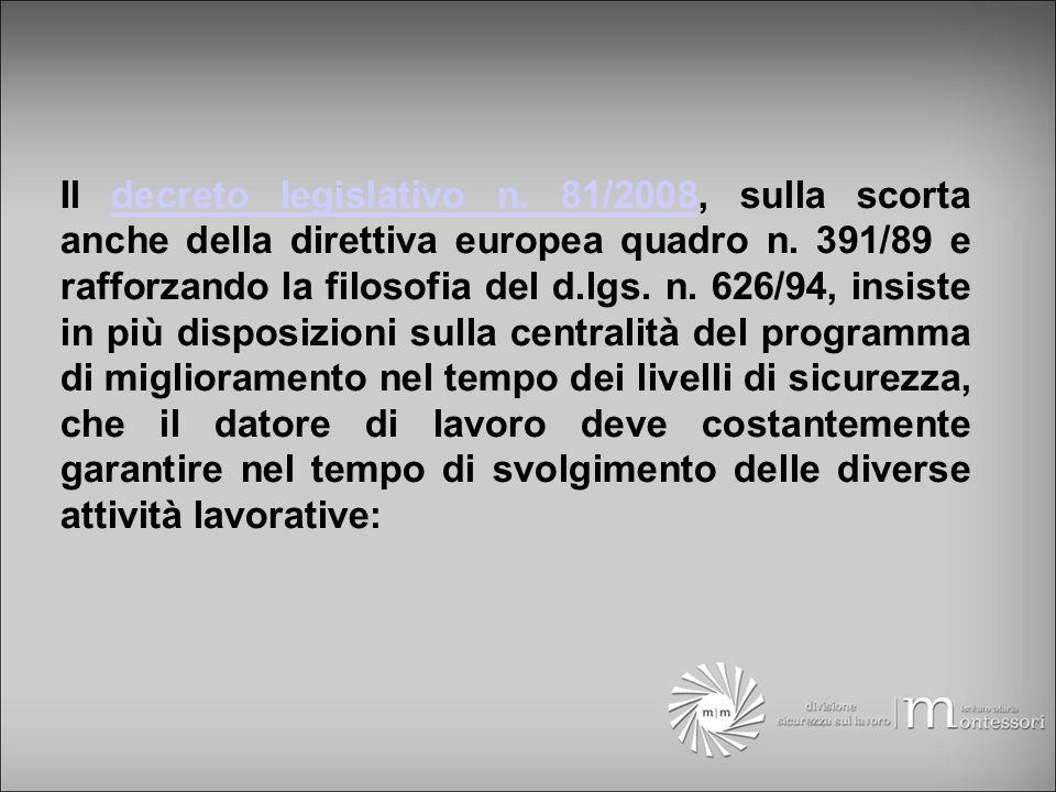 Il decreto legislativo n. 81/2008, sulla scorta anche della direttiva europea quadro n.
