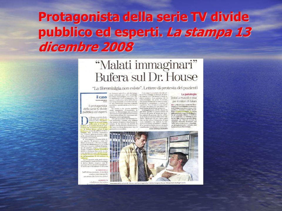 Protagonista della serie TV divide pubblico ed esperti. La stampa 13 dicembre 2008