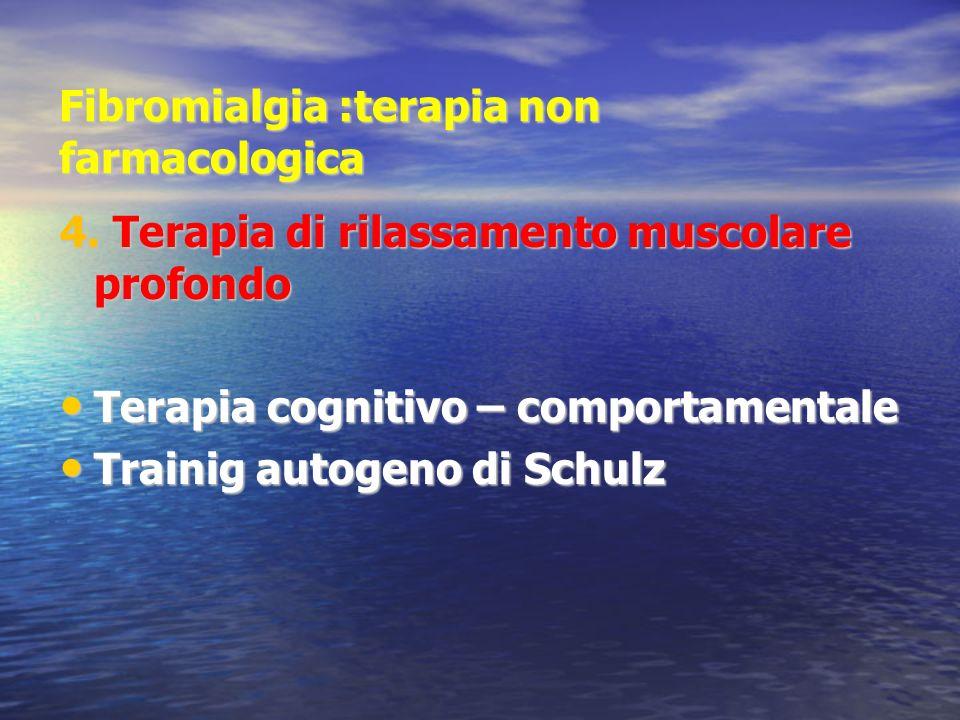 Fibromialgia :terapia non farmacologica 4.