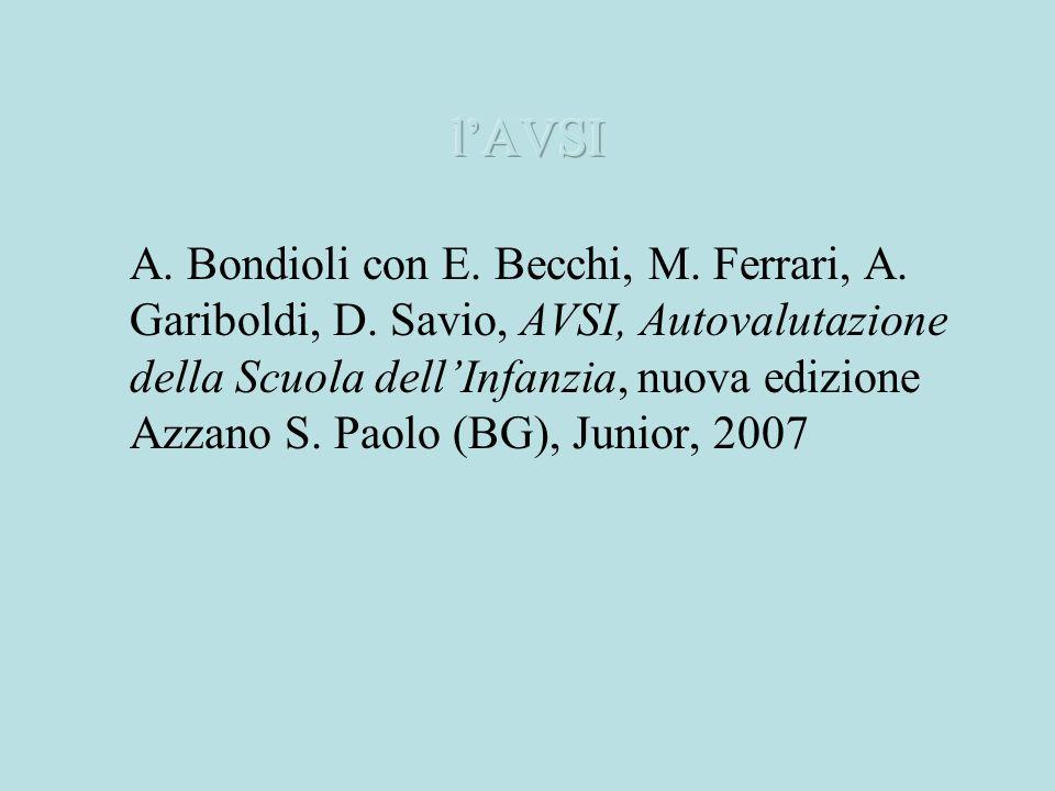 A. Bondioli con E. Becchi, M. Ferrari, A. Gariboldi, D. Savio, AVSI, Autovalutazione della Scuola dellInfanzia, nuova edizione Azzano S. Paolo (BG), J