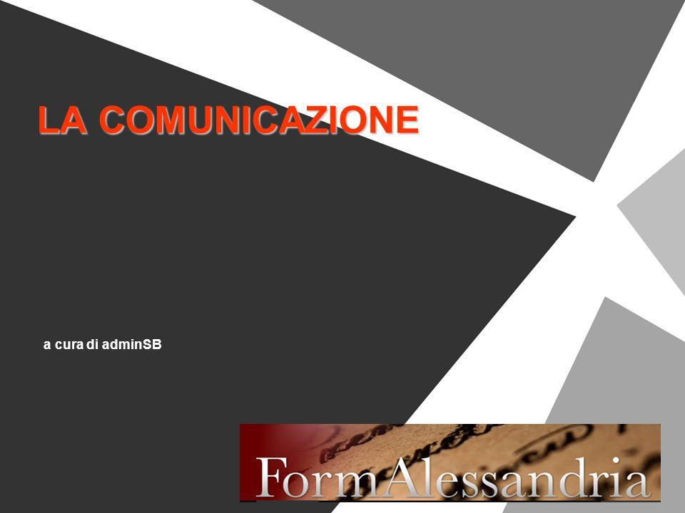 LA COMUNICAZIONE a cura di adminSB