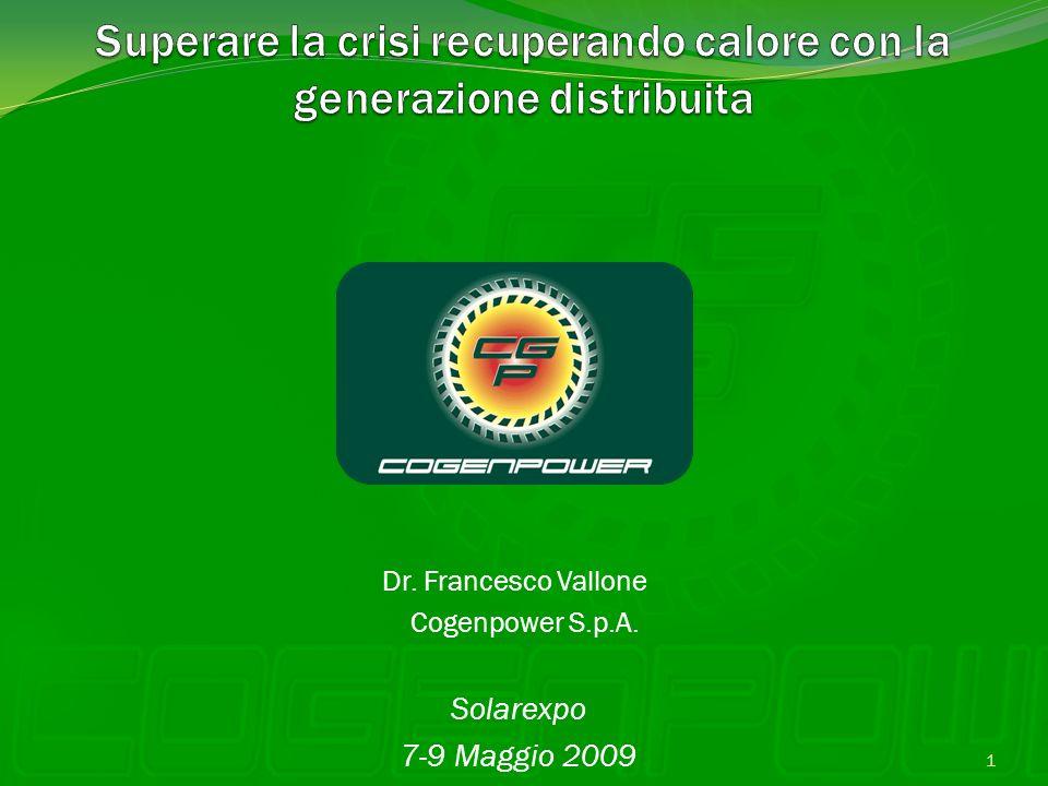 Dr. Francesco Vallone Cogenpower S.p.A. Solarexpo 7-9 Maggio 2009 1