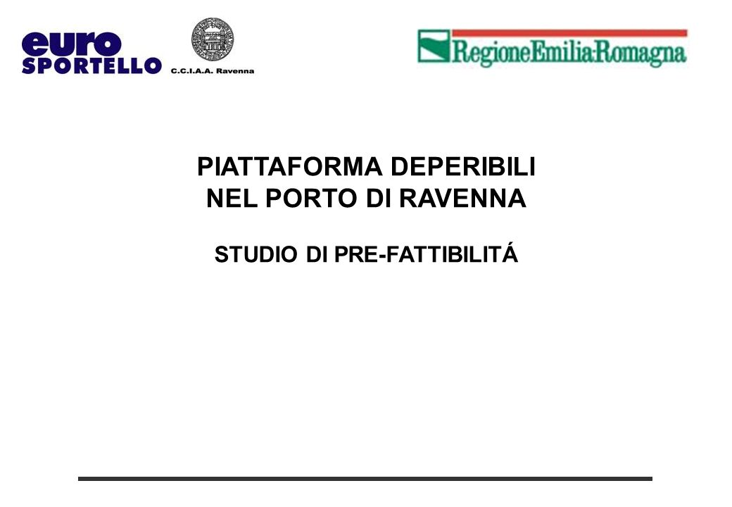Release 1.0 PIATTAFORMA DEPERIBILI NEL PORTO DI RAVENNA STUDIO DI PRE-FATTIBILITÁ