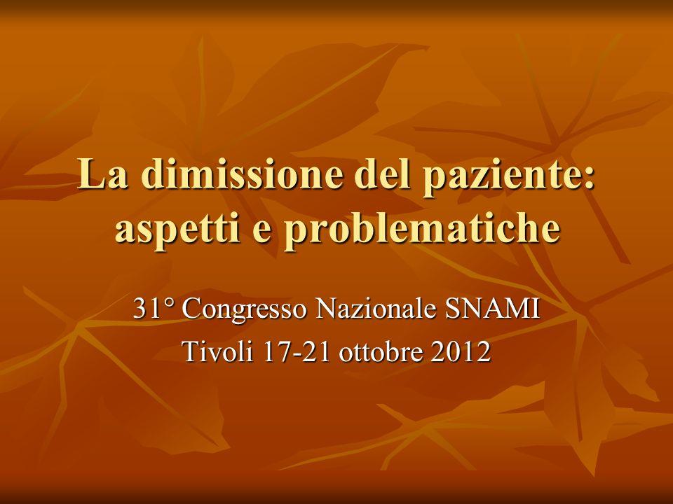 La dimissione del paziente: aspetti e problematiche 31° Congresso Nazionale SNAMI Tivoli 17-21 ottobre 2012