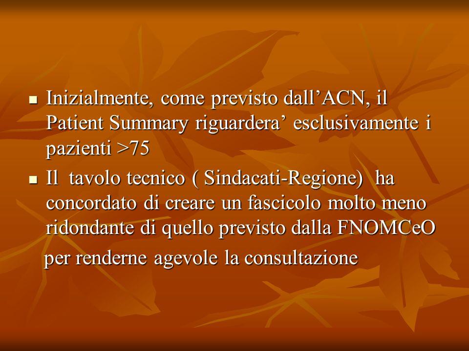 Inizialmente, come previsto dallACN, il Patient Summary riguardera esclusivamente i pazienti >75 Inizialmente, come previsto dallACN, il Patient Summa