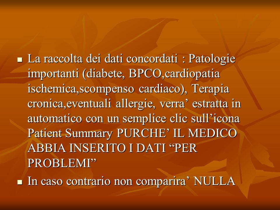 La raccolta dei dati concordati : Patologie importanti (diabete, BPCO,cardiopatia ischemica,scompenso cardiaco), Terapia cronica,eventuali allergie, v