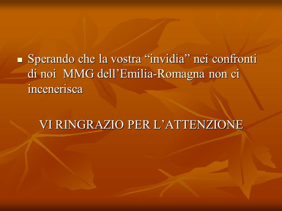 Sperando che la vostra invidia nei confronti di noi MMG dellEmilia-Romagna non ci incenerisca Sperando che la vostra invidia nei confronti di noi MMG